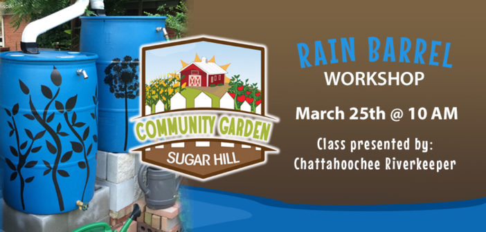 Rain Barrel Workshop @ The Sugar Hill Community Garden