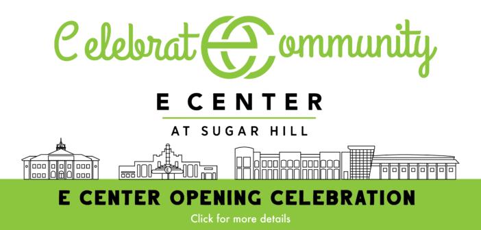 Celebrate Community – E Center Opening Celebration
