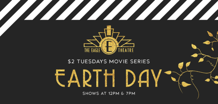 $2 Tuesdays at The Eagle: Earth Day