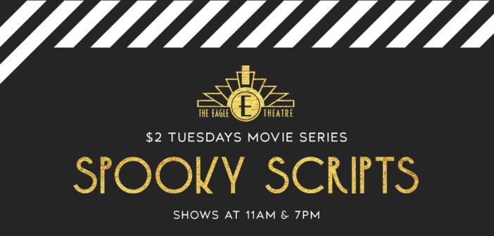 $2 Tuesdays Movie Series: Spooky Scripts