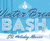 8 days of Holiday movies – Winter Break Bash!