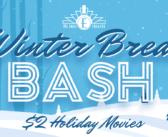 8 days of Holiday movies – Winter Break Bash!