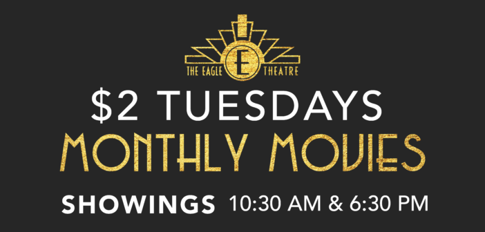 $2 Tuesday Movies at The Eagle Theatre